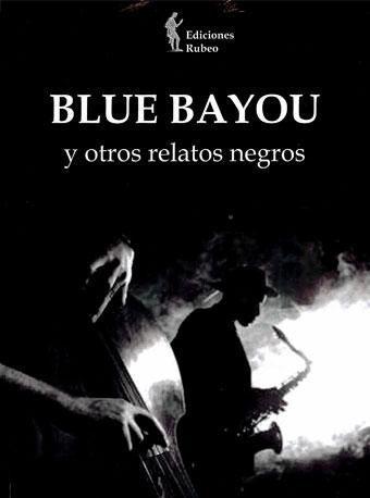 Blue Bayou y otros relatos negros