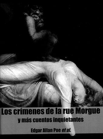Los Crímenes de la rue Morgue y más cuentos inquietantes.