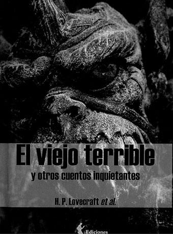 El Viejo Terrible y otros cuentos inquietantes.